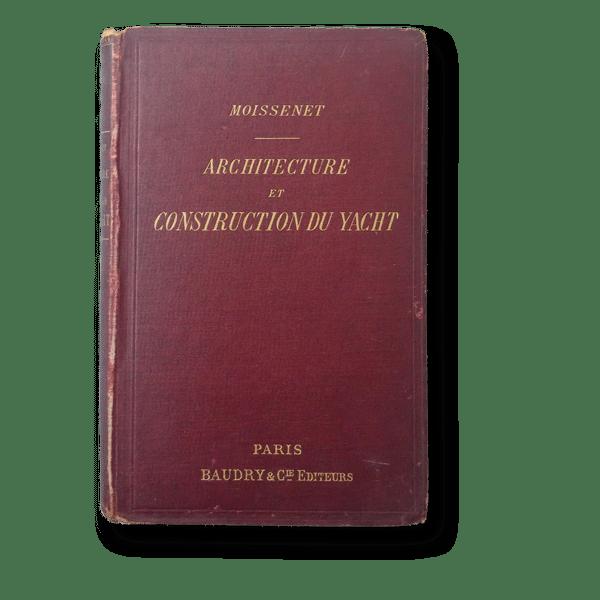Louis Moissenet - Architecture et Construction du Yacht