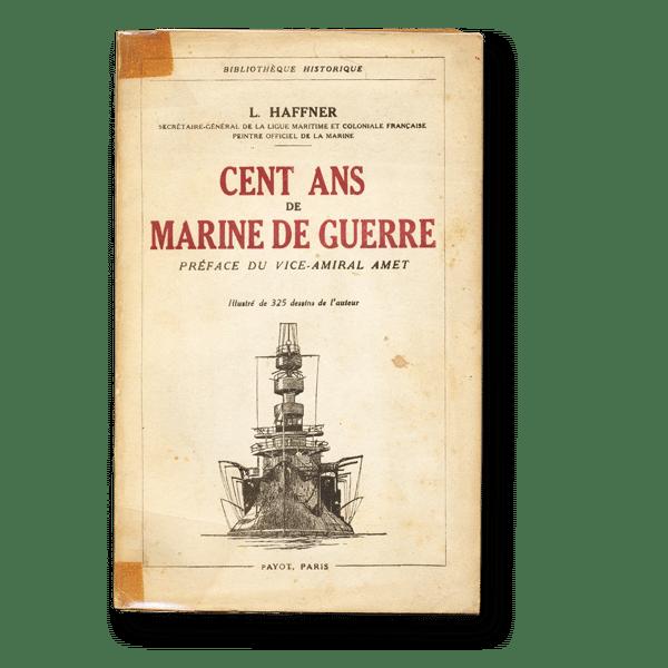 Léon Haffner - Cent ans de Marine de guerre - 1931