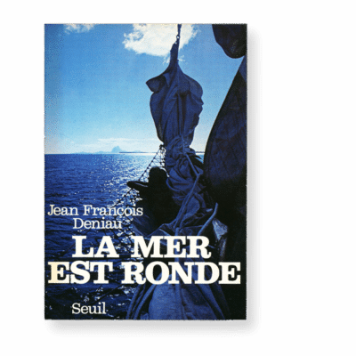 Jean-François Deniau - La Mer est Ronde
