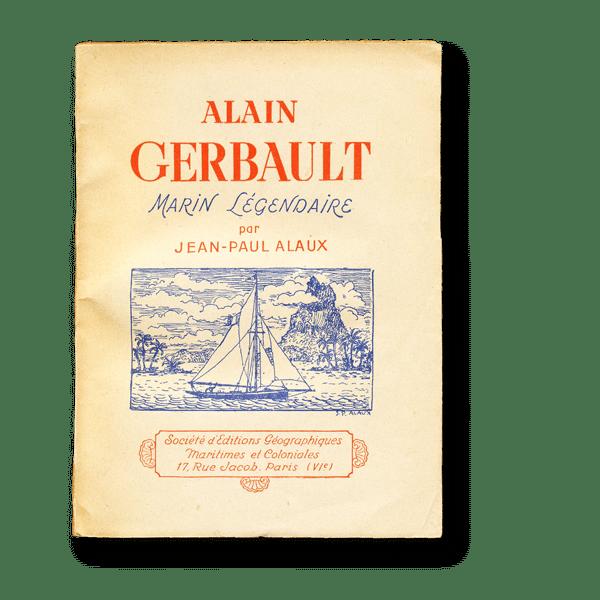 Alain Gerbault Marin Légendaire - Jean-Paul Alaux