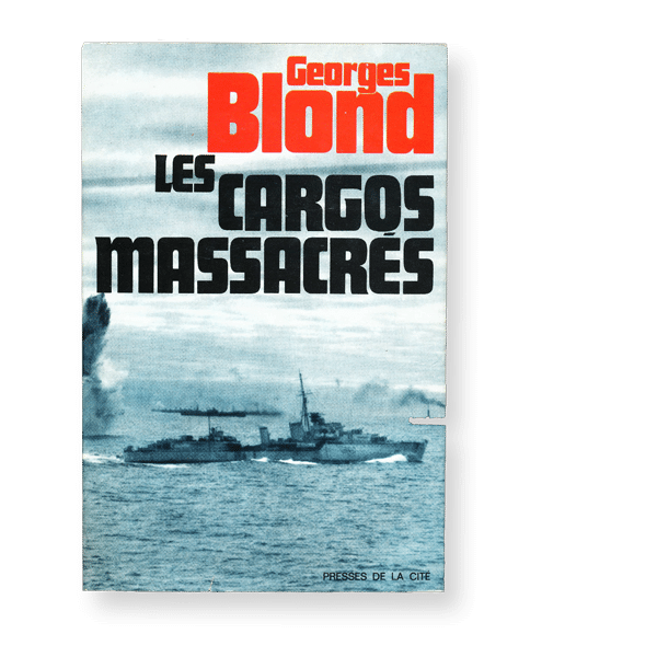 Georges Blond - Les cargo s massacrés