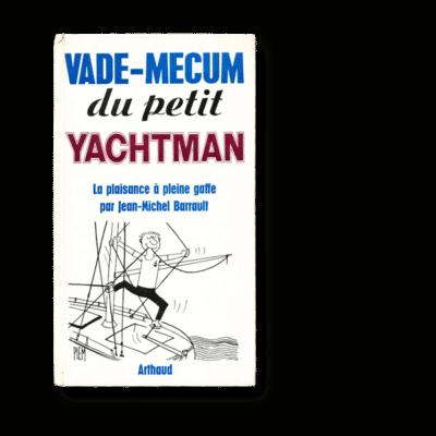Jean-Michel Barrault - Vade-mecum du petit yachtman